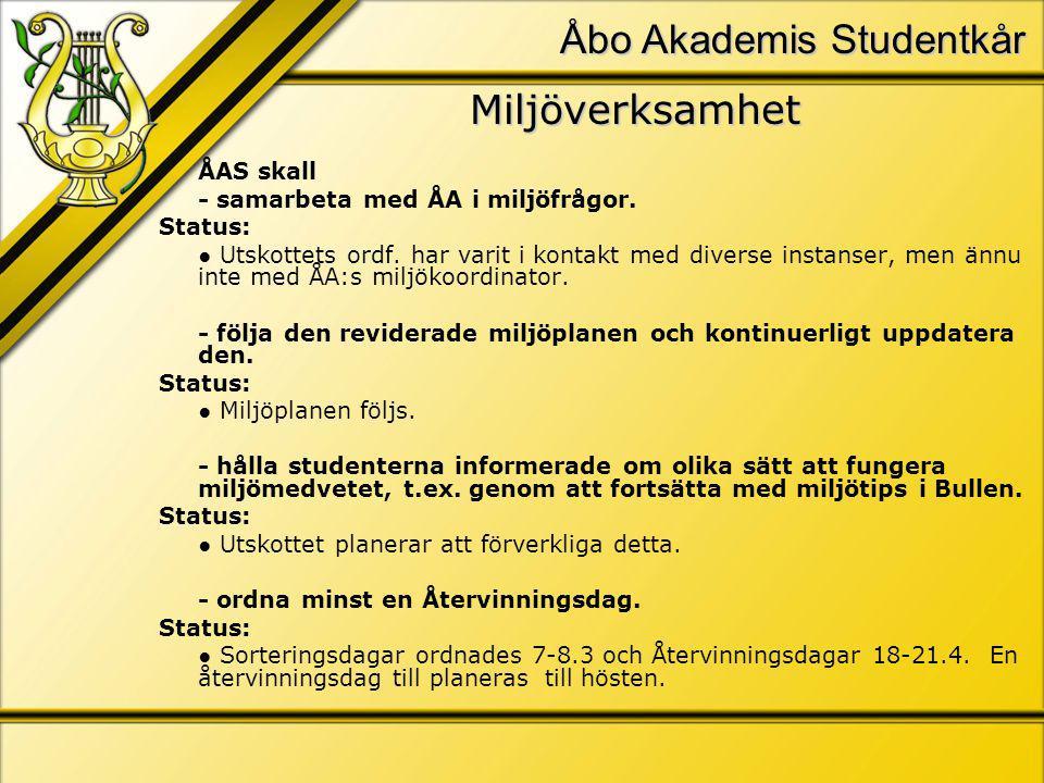 Åbo Akademis Studentkår Miljöverksamhet ÅAS skall - samarbeta med ÅA i miljöfrågor.