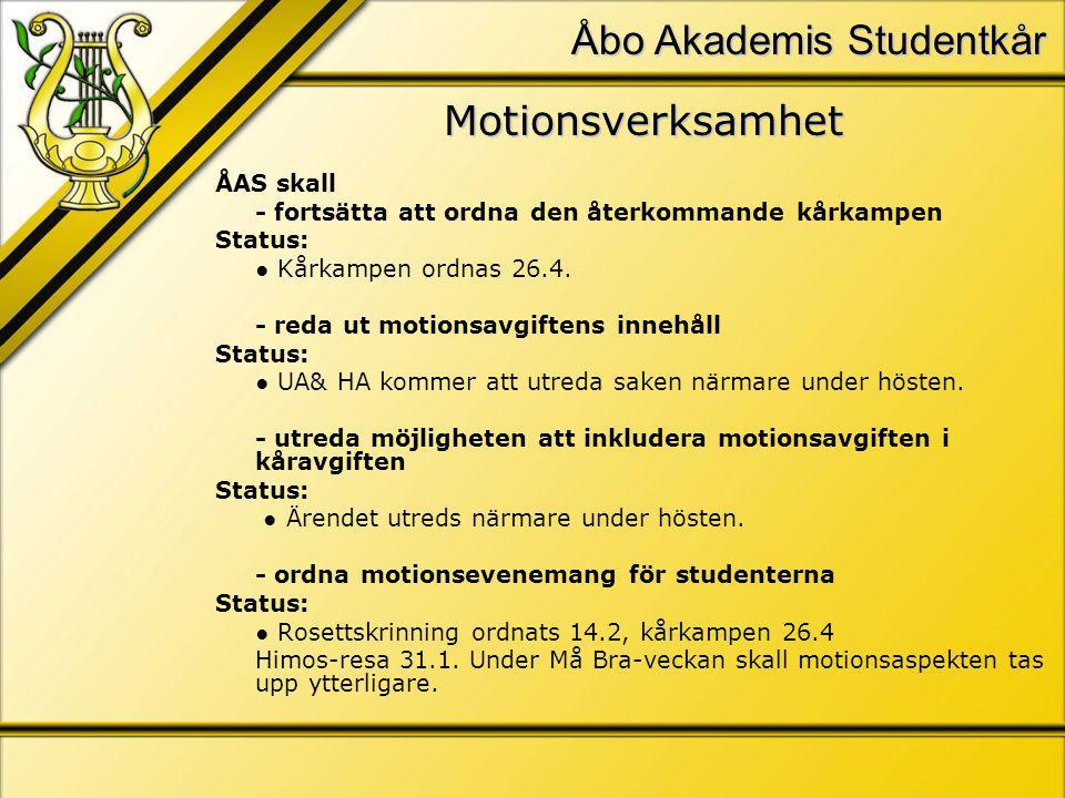 Åbo Akademis Studentkår Motionsverksamhet ÅAS skall - fortsätta att ordna den återkommande kårkampen Status: ● Kårkampen ordnas 26.4.