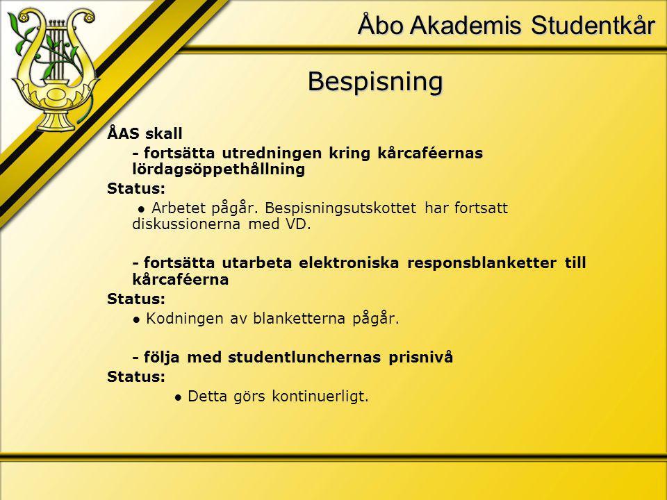 Åbo Akademis Studentkår Bespisning ÅAS skall - fortsätta utredningen kring kårcaféernas lördagsöppethållning Status: ● Arbetet pågår.