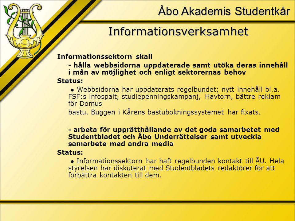 Åbo Akademis Studentkår Informationsverksamhet Informationssektorn skall - hålla webbsidorna uppdaterade samt utöka deras innehåll i mån av möjlighet och enligt sektorernas behov Status: ● Webbsidorna har uppdaterats regelbundet; nytt innehåll bl.a.