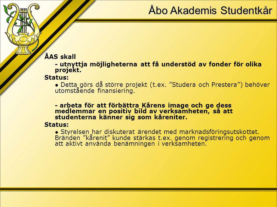 Åbo Akademis Studentkår ÅAS skall - utnyttja möjligheterna att få understöd av fonder för olika projekt.