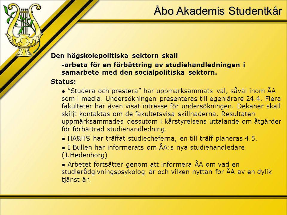 Åbo Akademis Studentkår Den högskolepolitiska sektorn skall -arbeta för en förbättring av studiehandledningen i samarbete med den socialpolitiska sektorn.