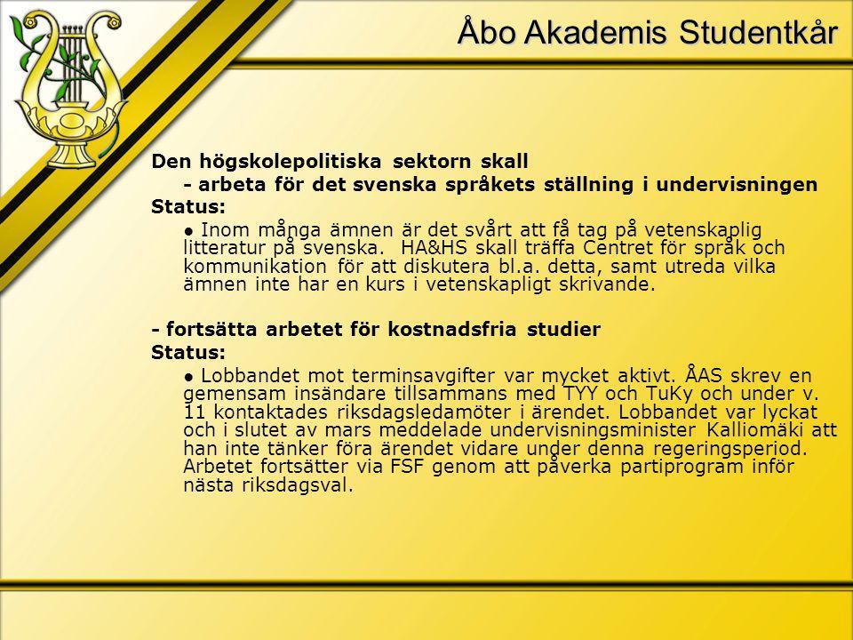 Åbo Akademis Studentkår Den högskolepolitiska sektorn skall - arbeta för det svenska språkets ställning i undervisningen Status: ● Inom många ämnen är det svårt att få tag på vetenskaplig litteratur på svenska.