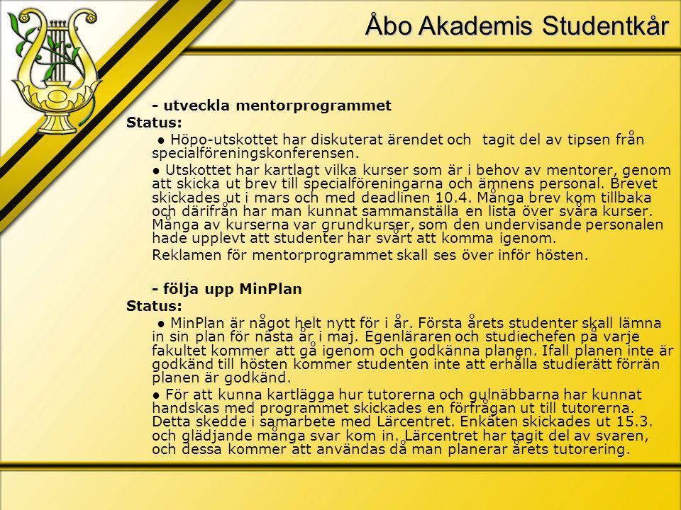 Åbo Akademis Studentkår - utveckla mentorprogrammet Status: ● Höpo-utskottet har diskuterat ärendet och tagit del av tipsen från specialföreningskonferensen.