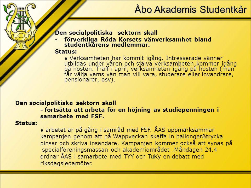 Åbo Akademis Studentkår Den socialpolitiska sektorn skall -förverkliga Röda Korsets vänverksamhet bland studentkårens medlemmar.