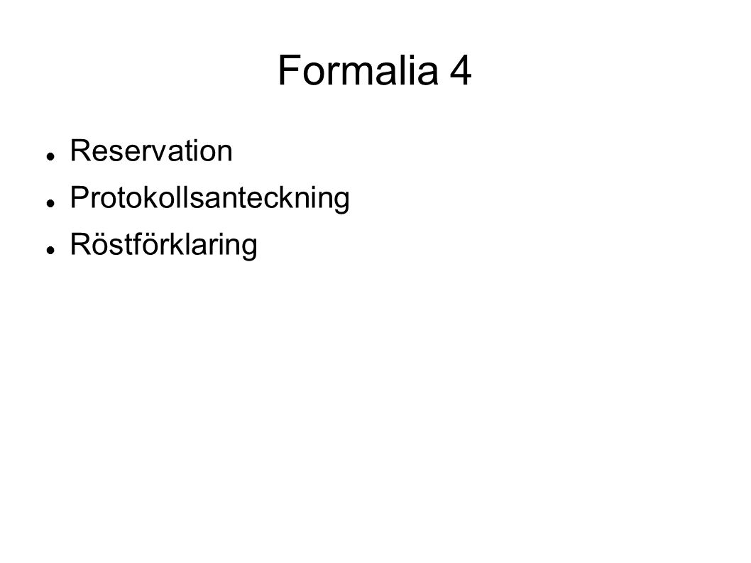 Formalia 4 Reservation Protokollsanteckning Röstförklaring