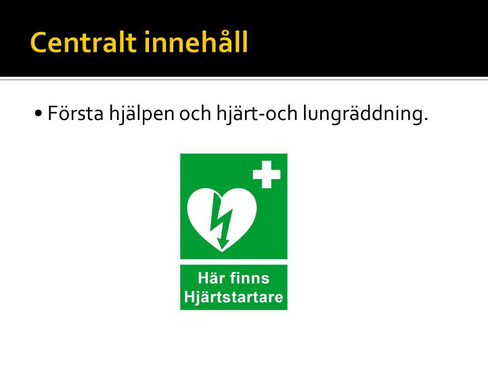 Första hjälpen och hjärt-och lungräddning.