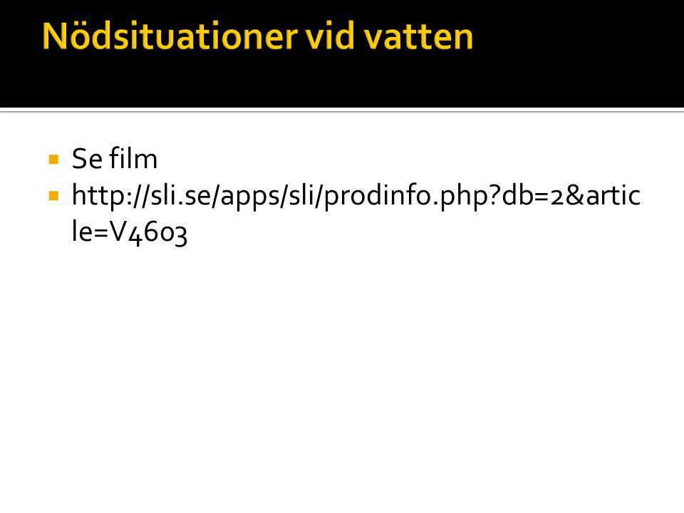  Se film  http://sli.se/apps/sli/prodinfo.php?db=2&artic le=V4603