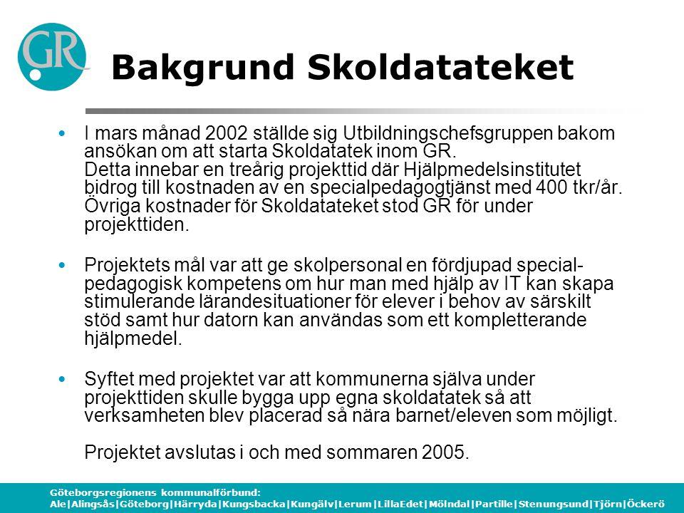 Göteborgsregionens kommunalförbund: Ale|Alingsås|Göteborg|Härryda|Kungsbacka|Kungälv|Lerum|LillaEdet|Mölndal|Partille|Stenungsund|Tjörn|Öckerö Bakgrund Skoldatateket I mars månad 2002 ställde sig Utbildningschefsgruppen bakom ansökan om att starta Skoldatatek inom GR.