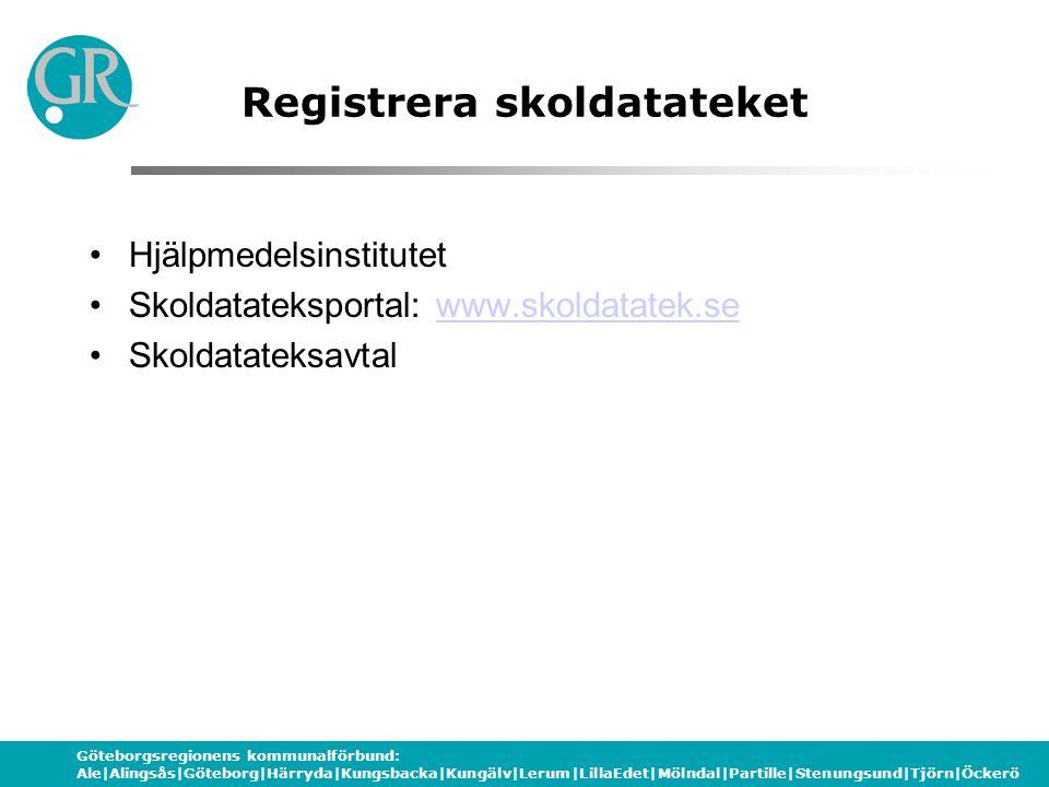 Göteborgsregionens kommunalförbund: Ale|Alingsås|Göteborg|Härryda|Kungsbacka|Kungälv|Lerum|LillaEdet|Mölndal|Partille|Stenungsund|Tjörn|Öckerö Registrera skoldatateket Hjälpmedelsinstitutet Skoldatateksportal: www.skoldatatek.sewww.skoldatatek.se Skoldatateksavtal