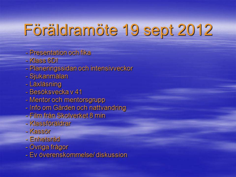 Föräldramöte 19 sept 2012 - Presentation och fika - Klass 6D.