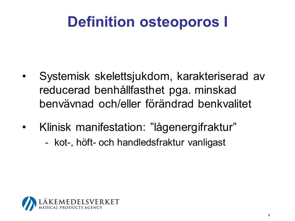 5 Definition osteoporos II WHO:s definitioner Normal bentäthet - bentäthet (BMD; g/cm 2 ) över -1 standardavvikelse (SD) från medelvärdet hos friska unga vuxna kvinnor (T-score ≥ -1) Låg bentäthet (osteopeni) - bentäthet mellan 1 och 2,5 SD under medelvärdet för friska unga vuxna kvinnor (T-score -2,5 SD)