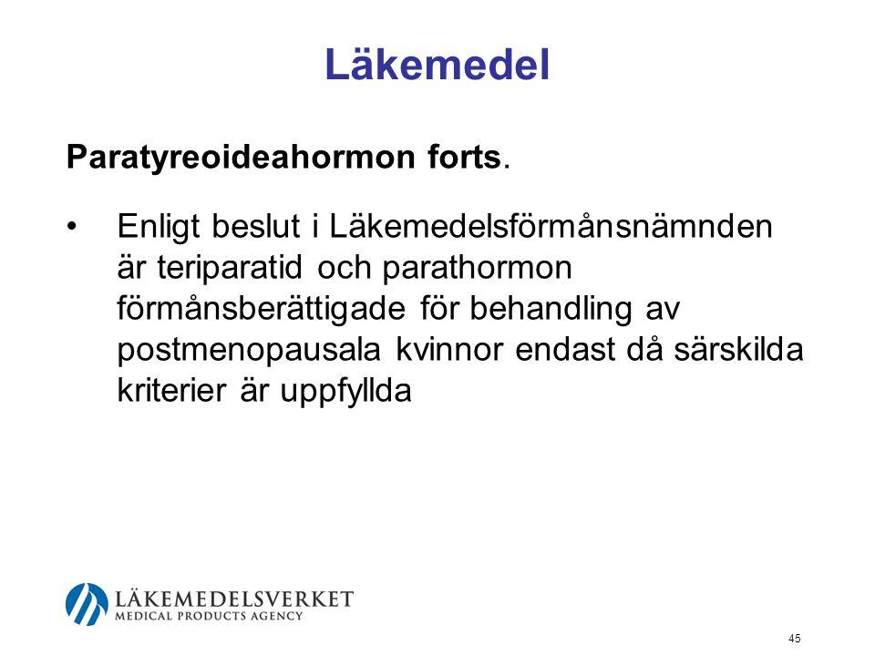 45 Läkemedel Paratyreoideahormon forts.