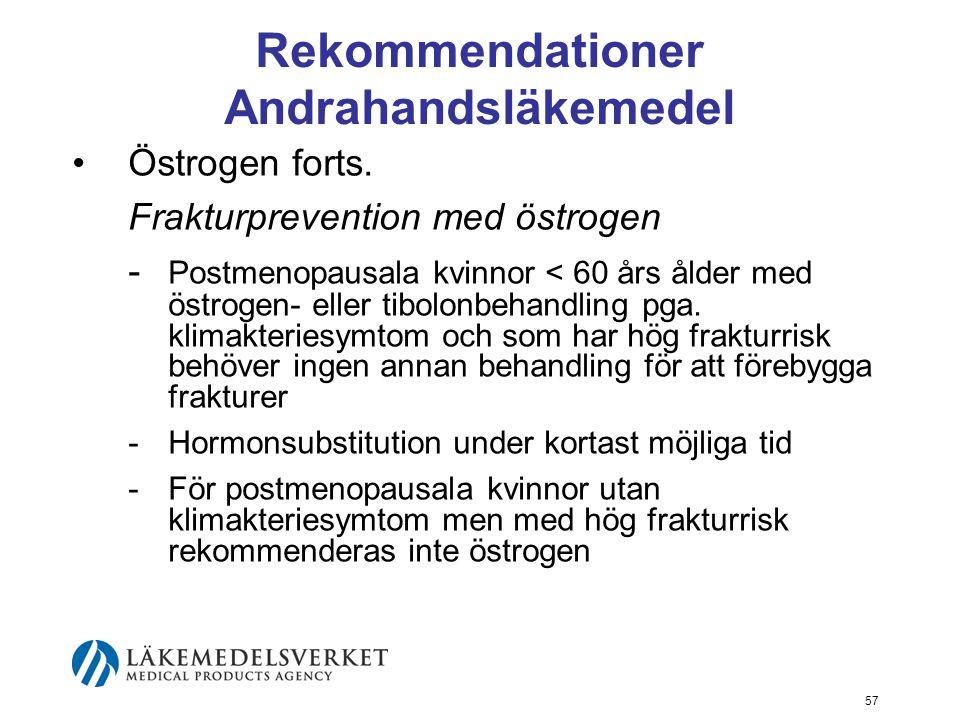 57 Rekommendationer Andrahandsläkemedel Östrogen forts.