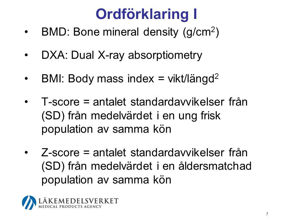 48 Läkemedel Övriga medel t.ex. kalcitonin och fluorider -se SBU-rapporten 2003 (www.sbu.se)