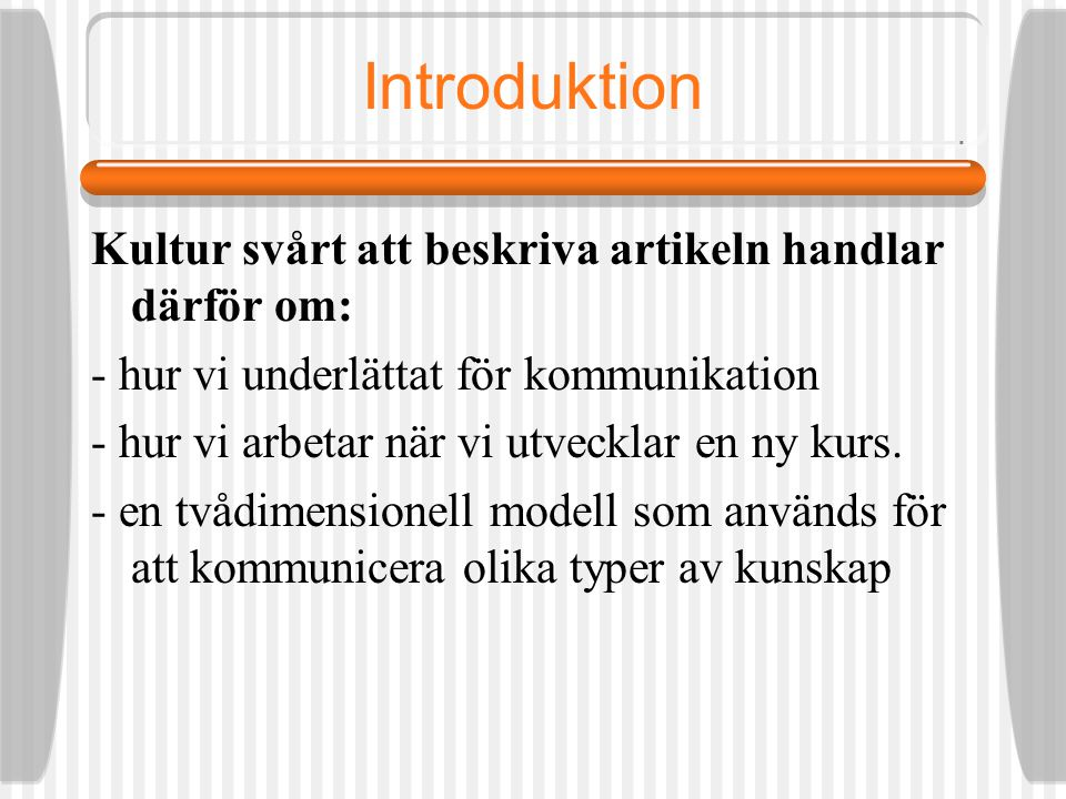 Introduktion 3 årig ingenjörsutbildning sedan 1982 Ökande och minskande studentantal Inga tillskott av medel