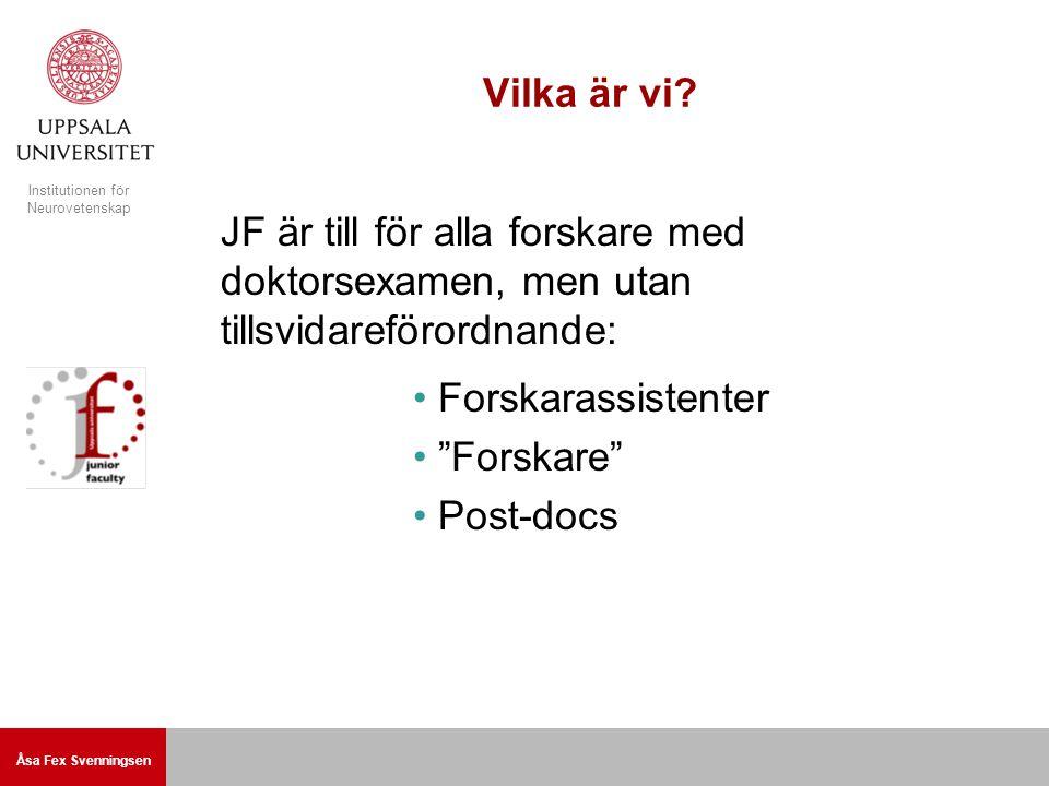 Åsa Fex Svenningsen Institutionen för Neurovetenskap Vilka är vi.