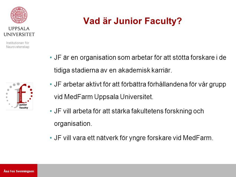Åsa Fex Svenningsen Institutionen för Neurovetenskap Vad är Junior Faculty.