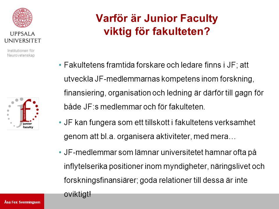 Åsa Fex Svenningsen Institutionen för Neurovetenskap Varför är Junior Faculty viktig för fakulteten.