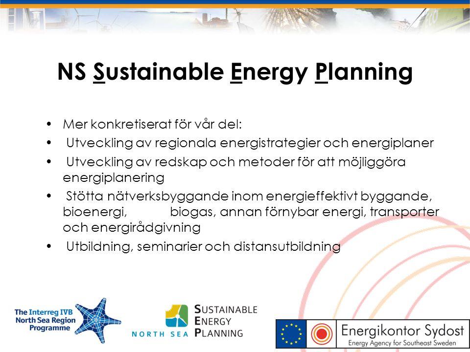 NS Sustainable Energy Planning Mer konkretiserat för vår del: Utveckling av regionala energistrategier och energiplaner Utveckling av redskap och meto