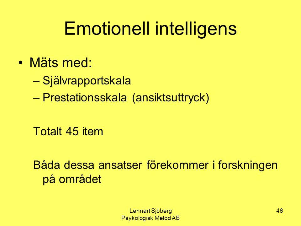Lennart Sjöberg Psykologisk Metod AB 46 Emotionell intelligens Mäts med: –Självrapportskala –Prestationsskala (ansiktsuttryck) Totalt 45 item Båda des