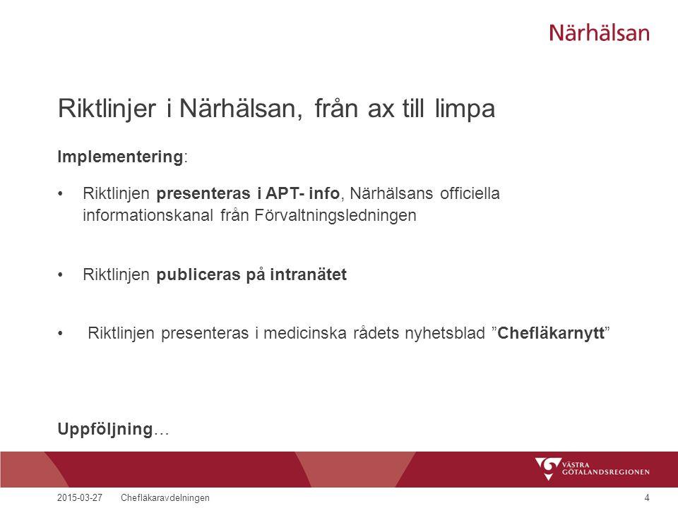 Riktlinjer i Närhälsan, från ax till limpa Implementering: Riktlinjen presenteras i APT- info, Närhälsans officiella informationskanal från Förvaltnin