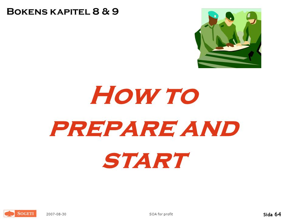 2007-08-30SOA for profit Sida 64 How to prepare and start Bokens kapitel 8 & 9