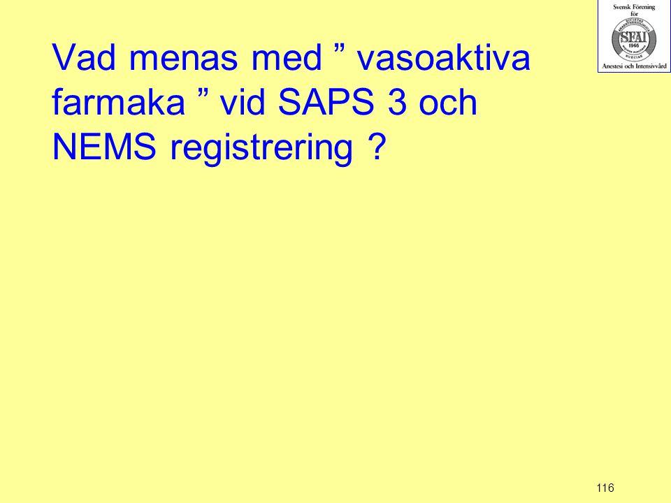 """116 Vad menas med """" vasoaktiva farmaka """" vid SAPS 3 och NEMS registrering ?"""