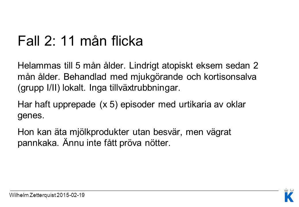 Fall 2: 11 mån flicka Helammas till 5 mån ålder. Lindrigt atopiskt eksem sedan 2 mån ålder. Behandlad med mjukgörande och kortisonsalva (grupp I/II) l
