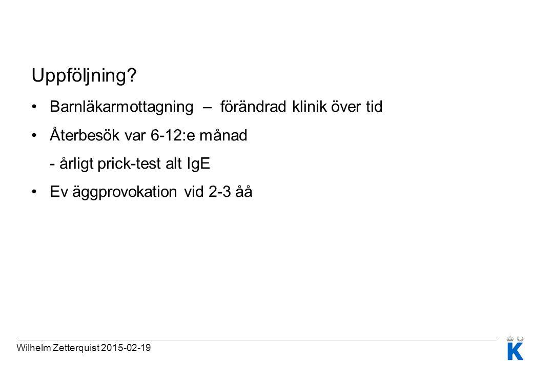 Uppföljning? Barnläkarmottagning – förändrad klinik över tid Återbesök var 6-12:e månad - årligt prick-test alt IgE Ev äggprovokation vid 2-3 åå Wilhe