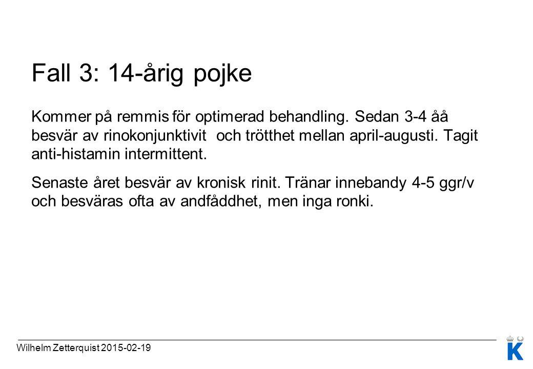Fall 3: 14-årig pojke Kommer på remmis för optimerad behandling. Sedan 3-4 åå besvär av rinokonjunktivit och trötthet mellan april-augusti. Tagit anti