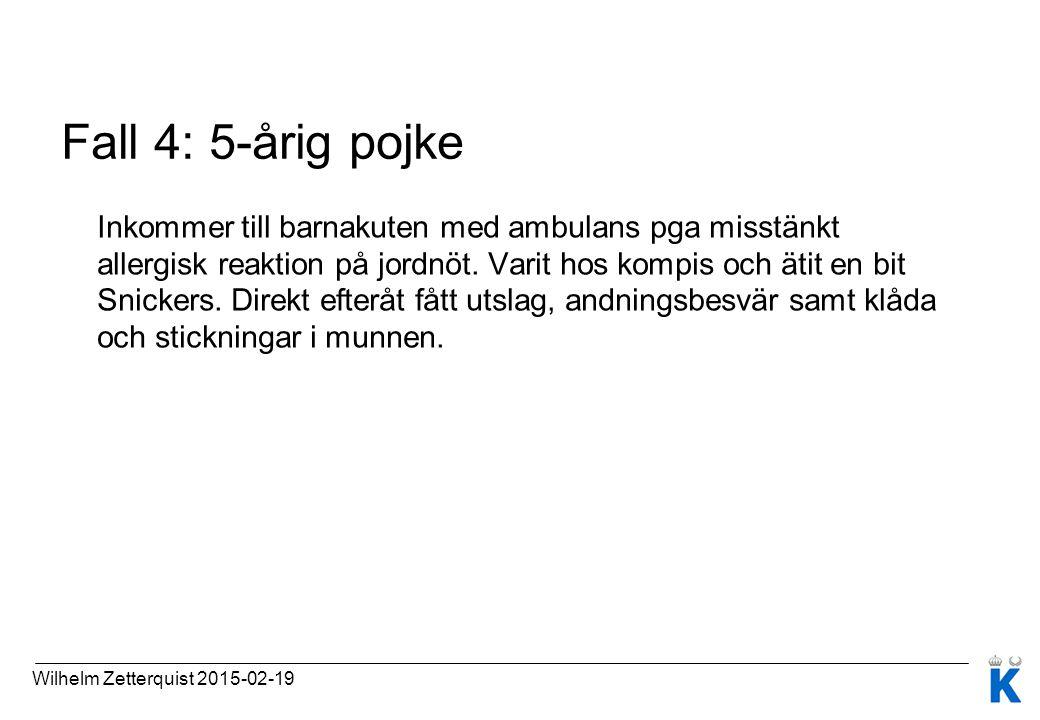 Fall 4: 5-årig pojke Inkommer till barnakuten med ambulans pga misstänkt allergisk reaktion på jordnöt. Varit hos kompis och ätit en bit Snickers. Dir