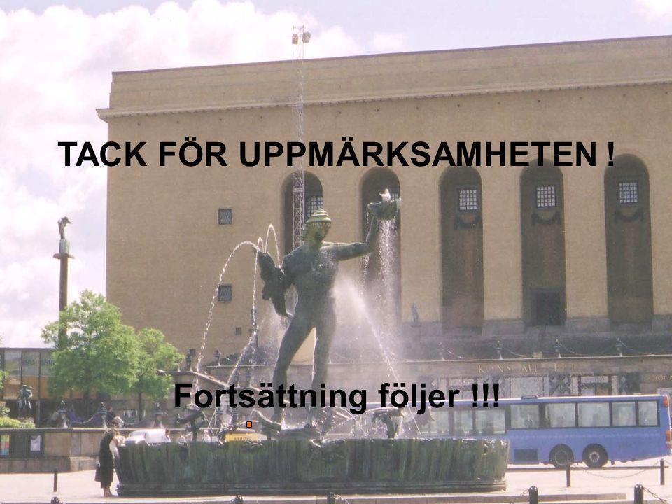 2011-05-30 Ingela Wennman, Ambulans och Prehospital Akutsjukvård Omr 6 Per-Olof Hansson, Strokeenheten SU/Östra Omr 2 TACK FÖR UPPMÄRKSAMHETEN ! Forts
