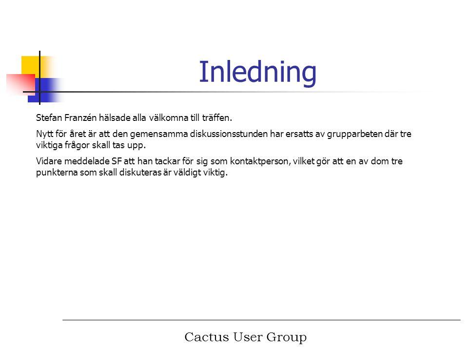 Cactus User Group Historik 1998-01-28 Gruppen bildas vid ett möte på reningsverket i Växjö.