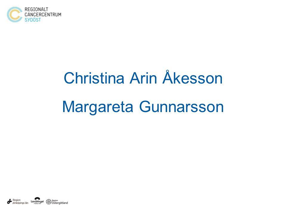 Christina Arin Åkesson Margareta Gunnarsson