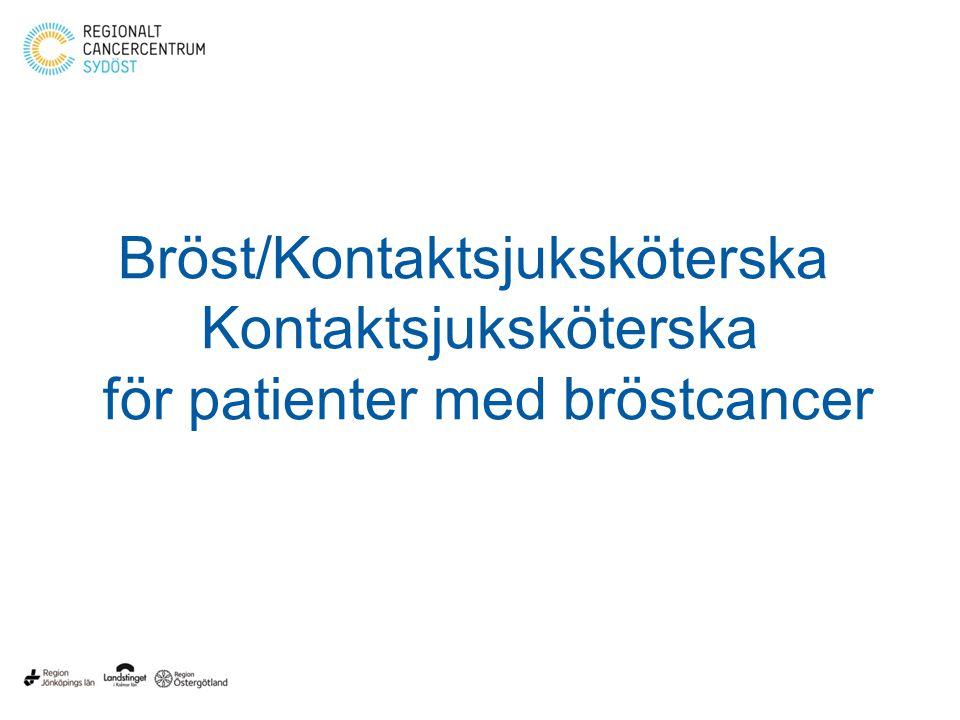 Bröst/Kontaktsjuksköterska Kontaktsjuksköterska för patienter med bröstcancer