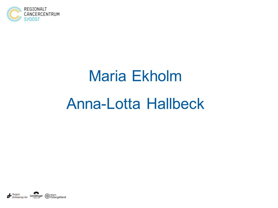 Maria Ekholm Anna-Lotta Hallbeck