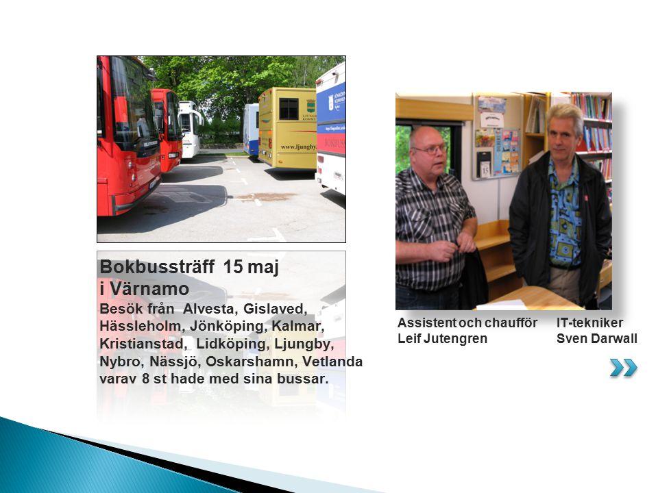 Bokbussträff 15 maj i Värnamo Besök från Alvesta, Gislaved, Hässleholm, Jönköping, Kalmar, Kristianstad, Lidköping, Ljungby, Nybro, Nässjö, Oskarshamn