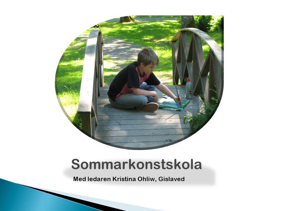 Sommarkonstskola Med ledaren Kristina Ohliw, Gislaved