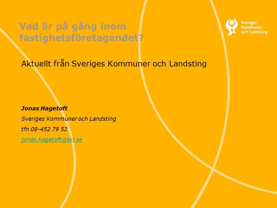 1 Svenska Kommunförbundet och Landstingsförbundet i samverkan Vad är på gång inom fastighetsföretagandet.