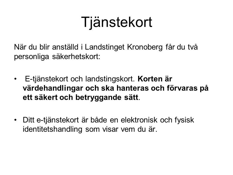 Tjänstekort När du blir anställd i Landstinget Kronoberg får du två personliga säkerhetskort: E-tjänstekort och landstingskort. Korten är värdehandlin