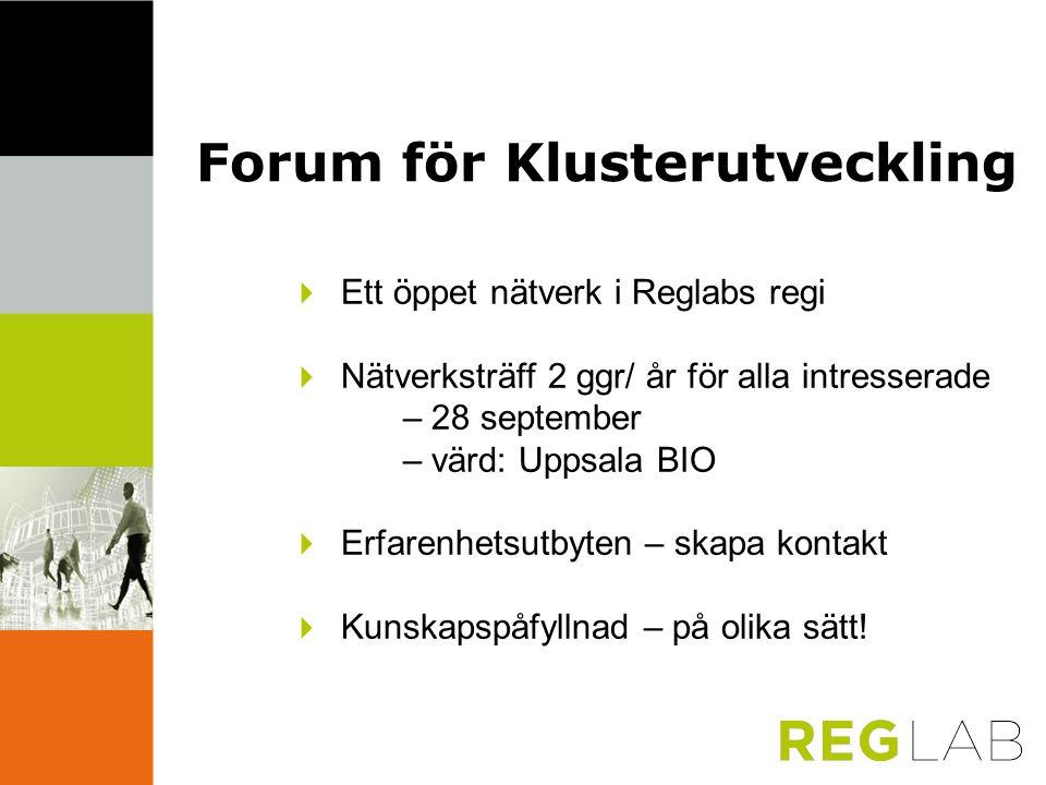  Ett öppet nätverk i Reglabs regi  Nätverksträff 2 ggr/ år för alla intresserade – 28 september – värd: Uppsala BIO  Erfarenhetsutbyten – skapa