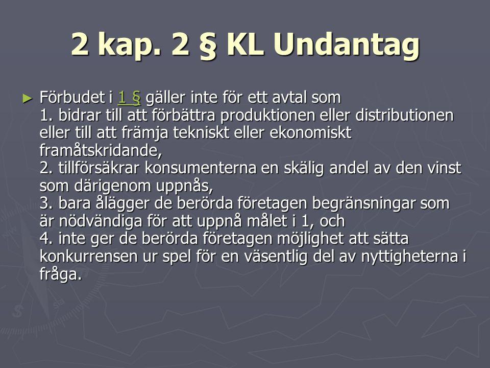 2 kap. 2 § KL Undantag ► Förbudet i 1 § gäller inte för ett avtal som 1. bidrar till att förbättra produktionen eller distributionen eller till att fr