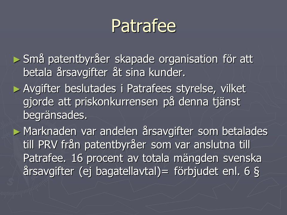 Patrafee ► Små patentbyråer skapade organisation för att betala årsavgifter åt sina kunder. ► Avgifter beslutades i Patrafees styrelse, vilket gjorde