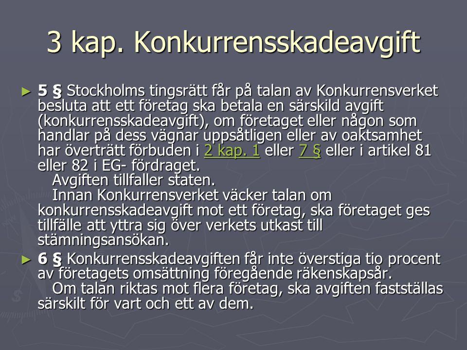 3 kap. Konkurrensskadeavgift ► 5 § Stockholms tingsrätt får på talan av Konkurrensverket besluta att ett företag ska betala en särskild avgift (konkur