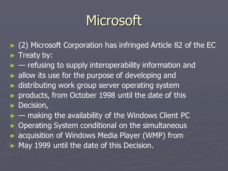 Microsoft ► ► (2) Microsoft Corporation has infringed Article 82 of the EC ► ► Treaty by: ► ► — refusing to supply interoperability information and ►