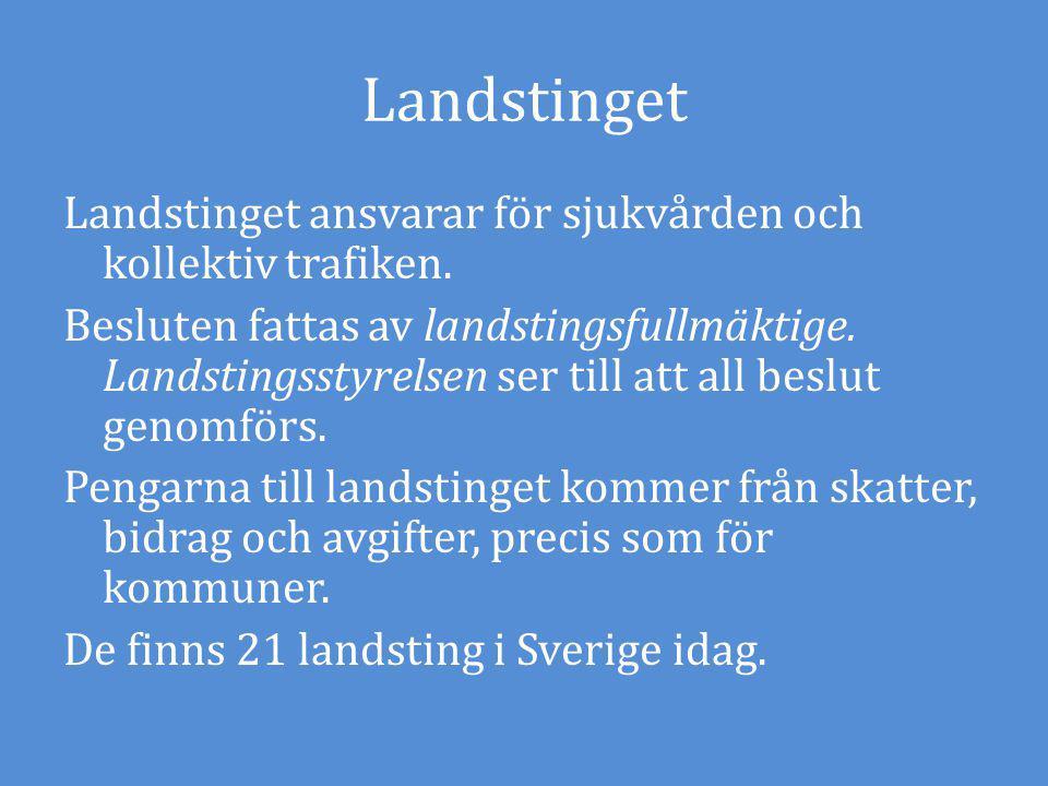 Landstinget Landstinget ansvarar för sjukvården och kollektiv trafiken.