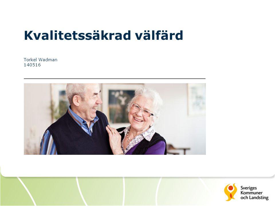 Kvalitetssäkrad välfärd Torkel Wadman 140516