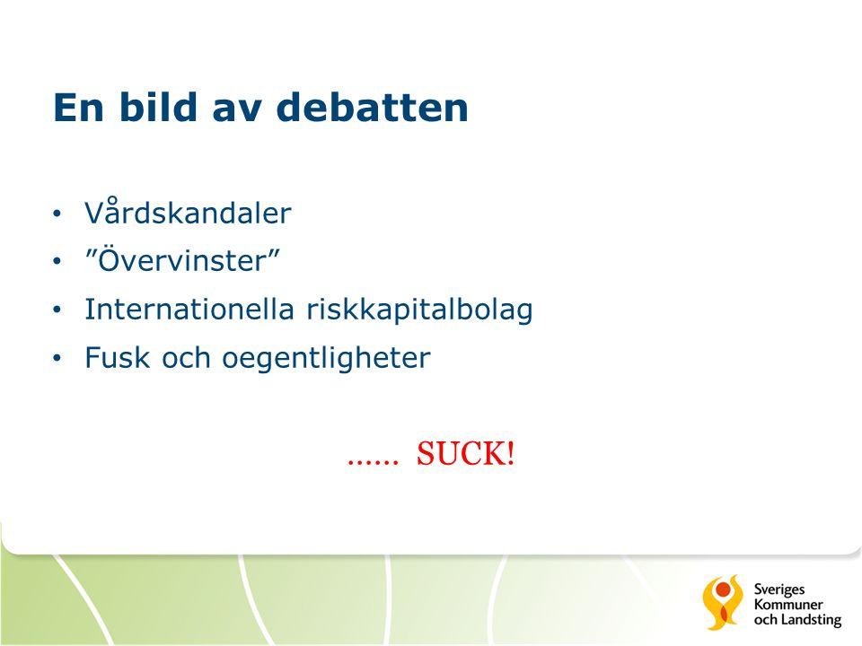 """En bild av debatten Vårdskandaler """"Övervinster"""" Internationella riskkapitalbolag Fusk och oegentligheter …… SUCK!"""