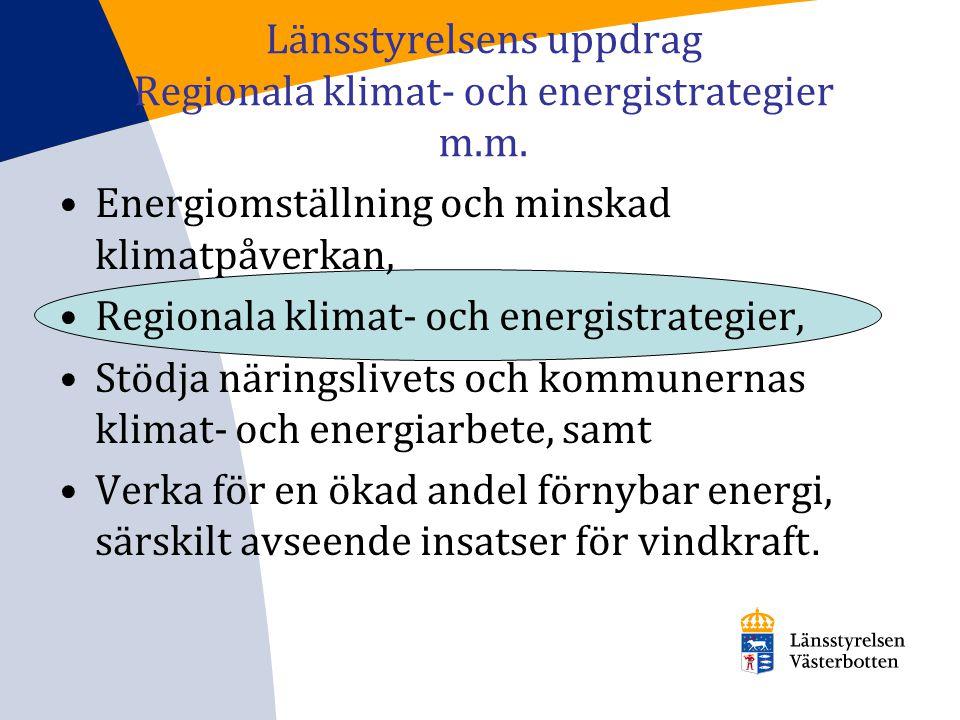 Länsstyrelsens uppdrag Regionala klimat- och energistrategier m.m. Energiomställning och minskad klimatpåverkan, Regionala klimat- och energistrategie